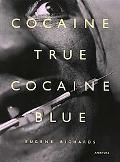 Cocaine True,cocaine Blue