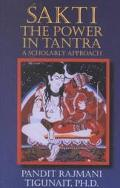 Sakti, the Power in Tantra A Scholarly Approach
