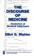 Discourse of Medicine Dialectics of Medical Interviews