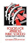 Policies for America's Public Schools Teachers, Equity, and Indicators. Ed by Ron Haskins