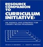Resource Companion for Curriculum Initiative An Agenda and Strategy for Library Media Programs