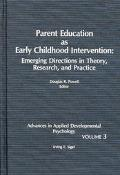 Parent Education As Early Childhood Intervention Emerging Directions in Theory, Research and...