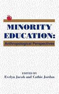 Minority Education: Anthropological Perspectives (Contemporary Studies in Social and Policy ...
