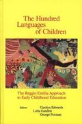 Hundred Languages of Children The Reggio Emitia Approach to Early Childhood Education