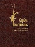 Captive Invertebrates A Guide to Their Biology and Husbandry