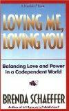 Loving Me, Loving You Balancing Love and Power in a Codependent World