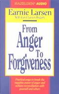From Anger to Forgiveness A Practical Guide to Breaking the Negative Power of Anger and Achi...