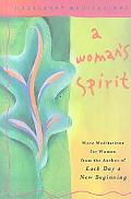 Woman's Spirit More Meditations for Women from the Author of Each Day a New Beginning