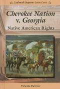 Cherokee Nation V. Georgia Native American Rights