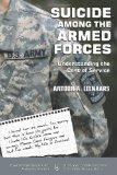 Suicide among the Armed Forces: Understanding the Cost of Service (Death, Value, and Meaning)