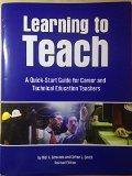 Learning to Teach: A Quick-Start Guide for Career and Technical Education Teachers