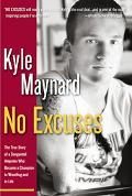 No Excuses! The True Story of a Congenital Amputee Who Became a Champion in Wrestling and in...