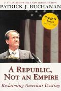 Republic, Not an Empire Reclaiming America's Destiny