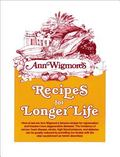 Ann Wigmore's Recipes for Longer Life