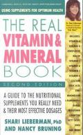 Real Vitamin and Mineral Book: Using Supplements for Optimum Health