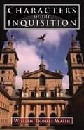Characters of the Inquisition - William Thomas Walsh - Paperback