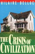 The Crisis of Civilization: Being the Matter of a Course of Lectures Delivered at Fordham Un...