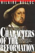 Characters of the Reformation Historical Portraits of the 23 Men and Women and Their Place i...