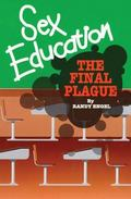 Sex Education The Final Plague
