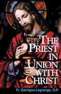Priest in Union with Christ - Reginald Garrigou-LaGrange - Paperback