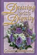 Dressing with Dignity - Colleen Hammond - Paperback