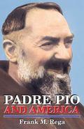 Padre Pio and America - Frank M. Rega - Paperback