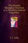 Human Biological Machine As a Transformational Apparatus Talks on Transformational Psychology