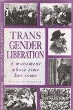Transgender Liberation: A Movement Whose Time Has Come