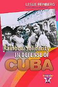 Rainbow Solidarity in Defense of Cuba