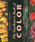 Gardener's Book of Color Creating Contrasts, Harmonies, and Multicolor Themes in Your Garden