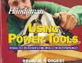 Family Handyman Using Power Tools Techniques and Tips for Getting the Most Out of Your Power...
