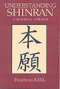 Understanding Shinran A Dialogical Approach