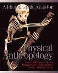Photographic Atlas for Physical Anthropology