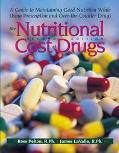 Nutritional Cost of Drugs A Guide to Maintaining Good Nutrition While Using Prescription and...