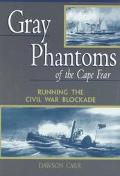 Gray Phantoms of the Cape Fear Running the Civil War Blockade