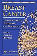Breast Cancer Molecular Genetics, Pathogenesis, and Therapeutics
