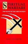 Spiritual Warfare The Politics of the Christian Right
