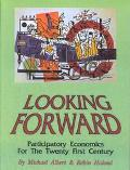 Looking Forward Participatory Economics in the Twenty First Century
