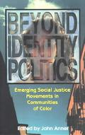 Beyond Identity Politics Emerging Social Justice Movements in Communities of Color