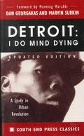 Detroit, I Do Mind Dying A Study in Urban Revolution