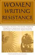 Women Writing Resistance Essays from Latin America and the Caribbean