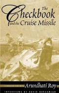 Checkbook and the Cruise Missile Conversations With Arundhati Roy