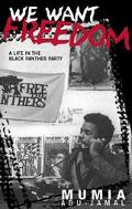 We Want Freedom A Life in the Black Panther Party