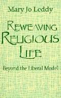 Reweaving Religious Life Beyond the Liberal Model