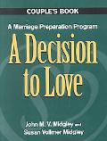 Decision to Love A Marriage Preparation Program  Couple's Book