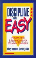 Discipline Made Easy Positive Tips & Techniques for Religion Teachers