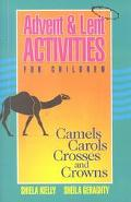 Advent & Lent Activities for Children Camels, Carols, Crosses, and Crowns