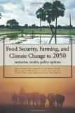 Food security, farming, and climate change to 2050: Scenarios, Results, Policy Options