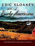 Eric Sloane's ABCs of Early Americana A Sketchbook Of Inventions, Curiosities, And Lore