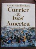 The Great Book of Currier and Ives' America - Walton H. Rawls - Hardcover
